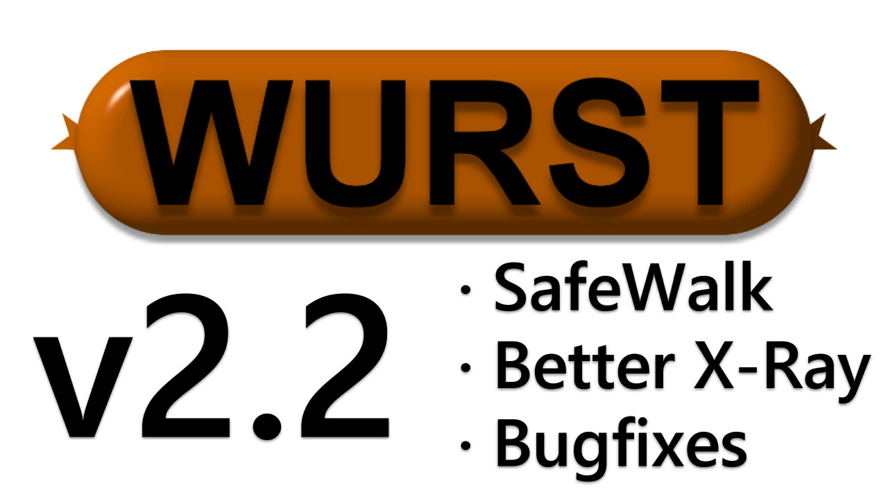 Wurst 2.2 - SafeWalk, Better X-Ray, Bugfixes