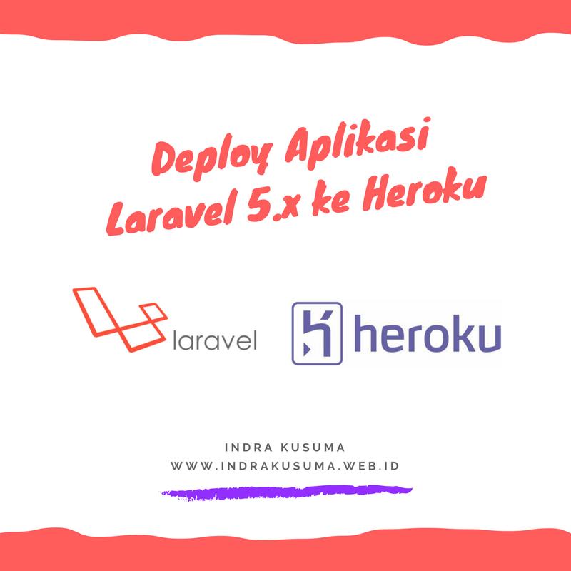 Deploy Aplikasi Laravel 5.x ke Heroku