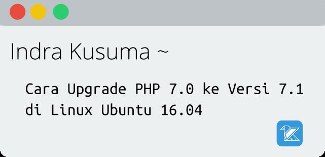 Cara Upgrade PHP 7.0 ke Versi 7.1 di Linux Ubuntu 16.04