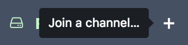 A tooltip saying Join a channel shows up when hovering the + next to a network name in the channel list