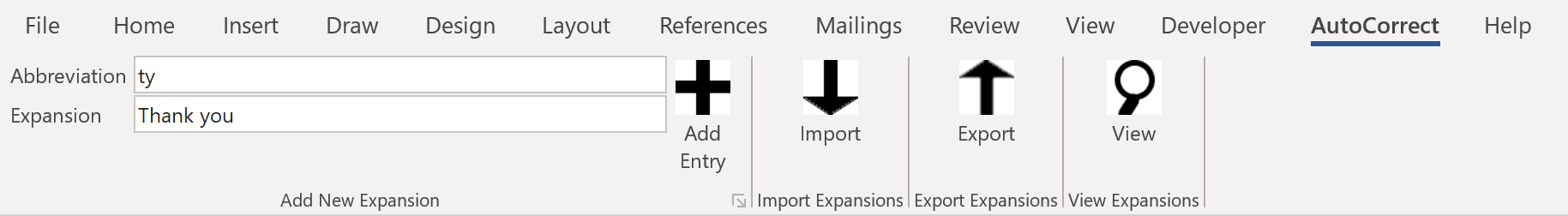 Screen shot of Word add-on. The usual ribbon at the top of the screen shows a section called 'AutoCorrect', with sections to add an entry, import and export configs, and view the config. The add entry section has a text box labeled 'Abbreviation', in which someone has typed 'ty', and a text box labeled 'Expansion', in which someone has typed 'Thank you'.
