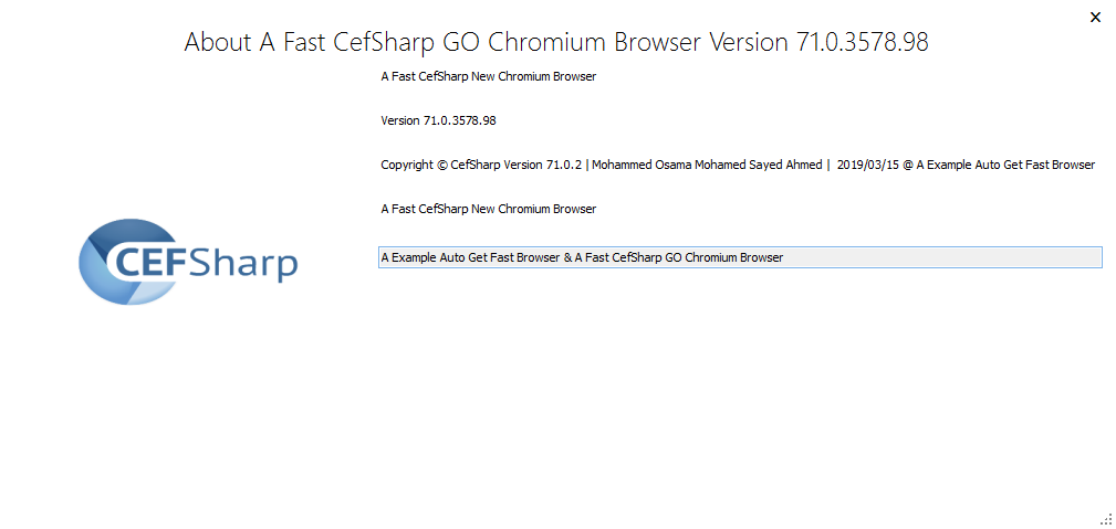 Build A Fast New Chromium Browser Downloader About CefSharp version: 71.0.2 (71.0.3578.98)