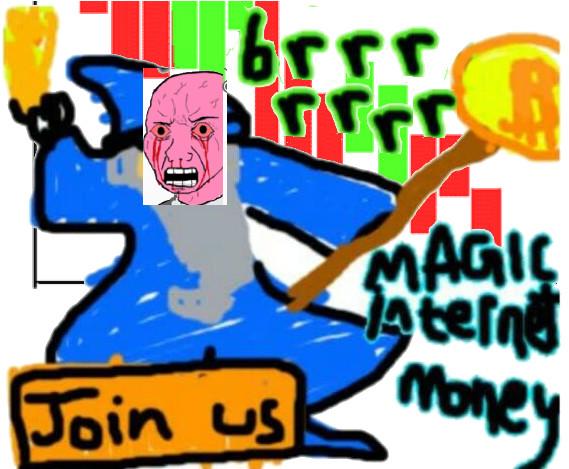 magic internet money go brrr