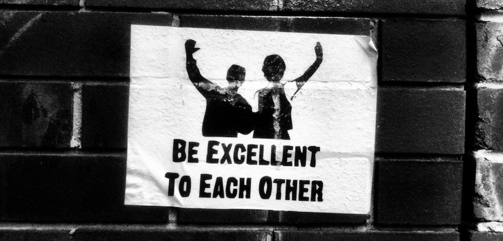 be-excellent-to-each-other