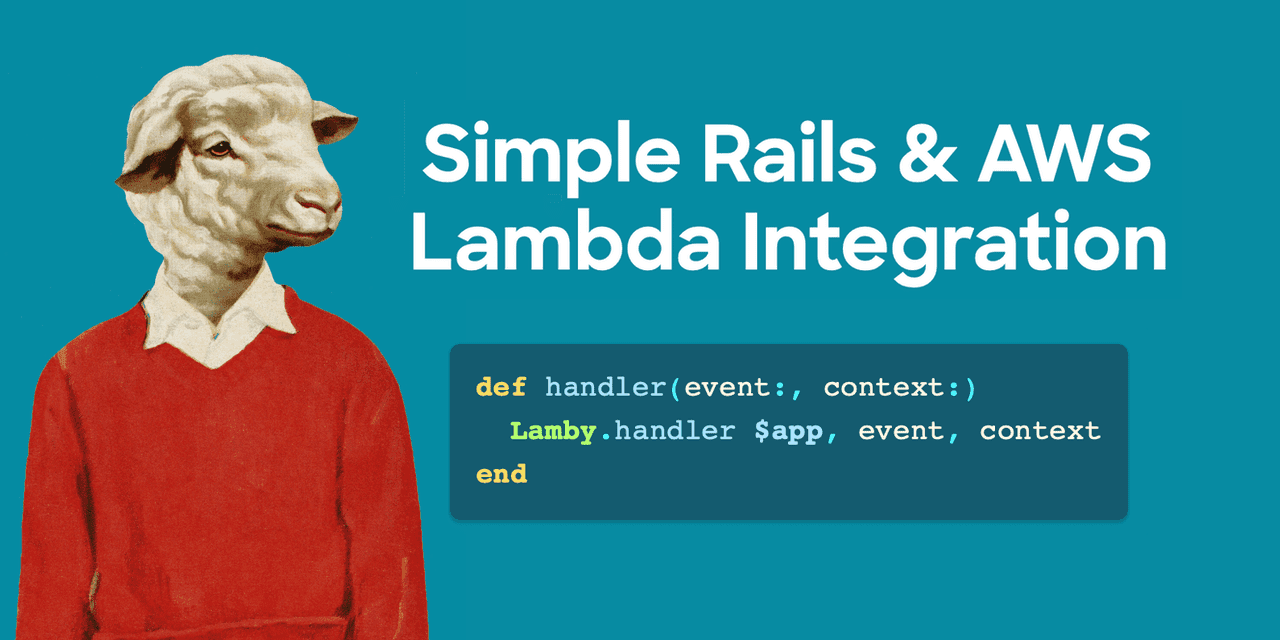 Lamby: Simple Rails & AWS Lambda Integration using Rack.