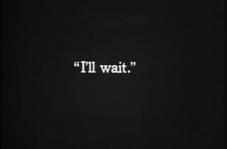 I'll wait.
