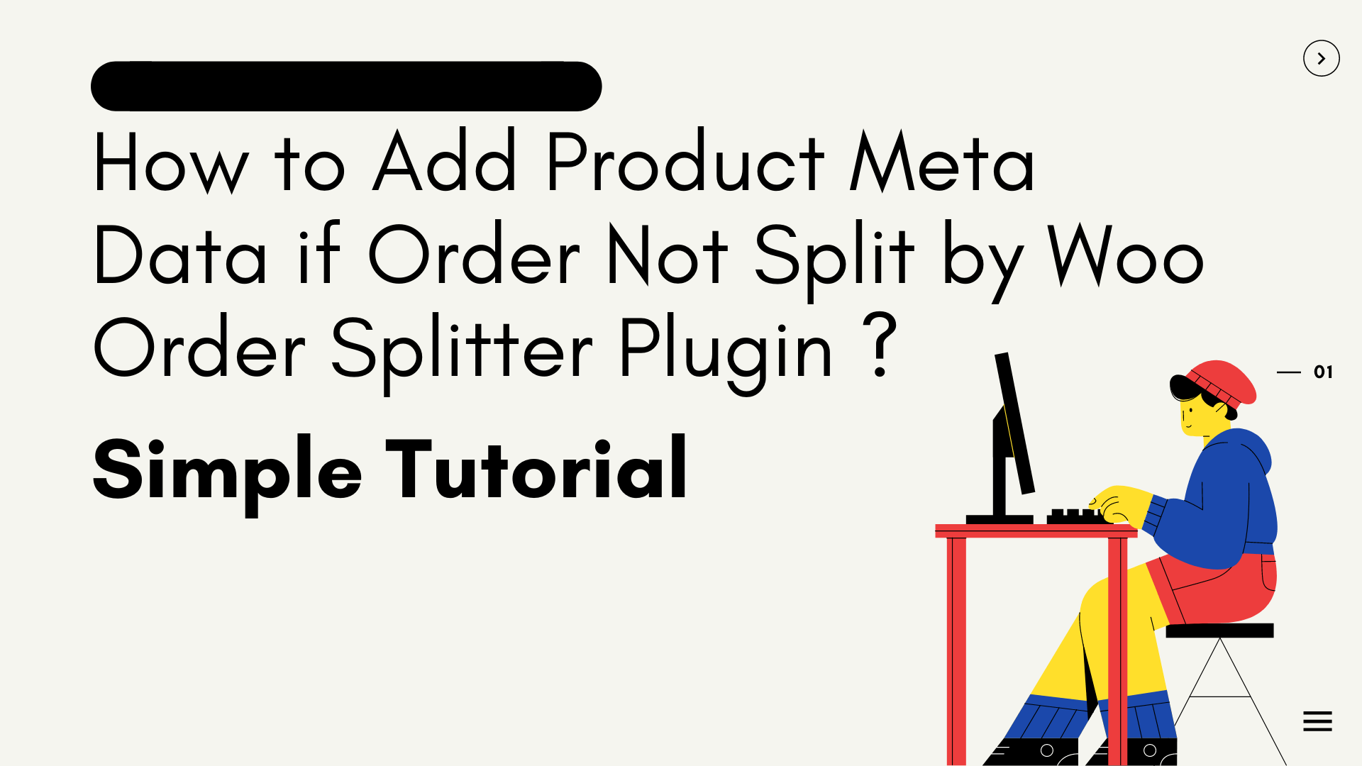 How to Add Product Meta Data if Order Not Split by Woo Order Splitter Plugin