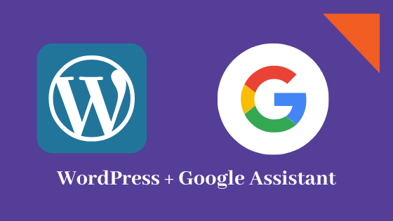 Google assistant with Wordpress blog