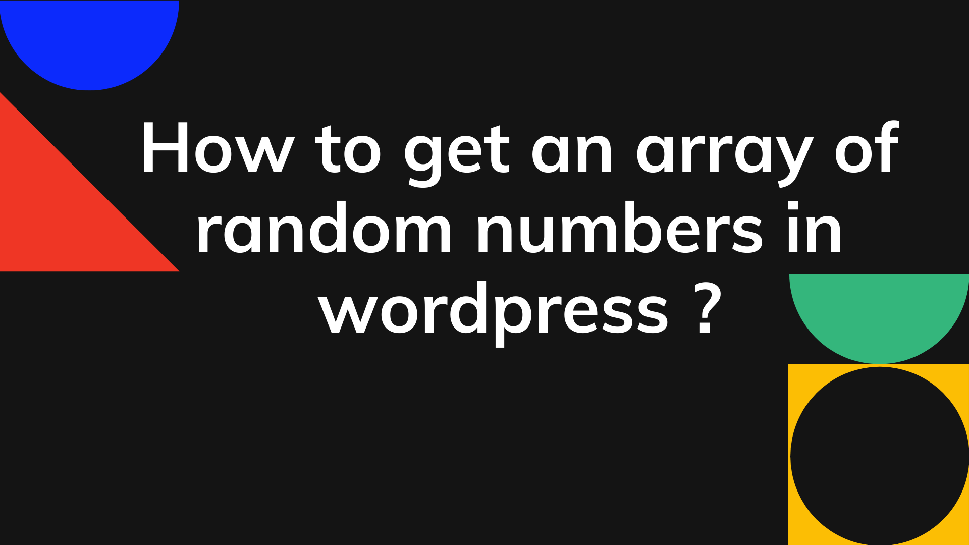 How to Get an Array of Random Numbers or elements in Wordpress ?