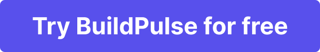 Try BuildPulse for free