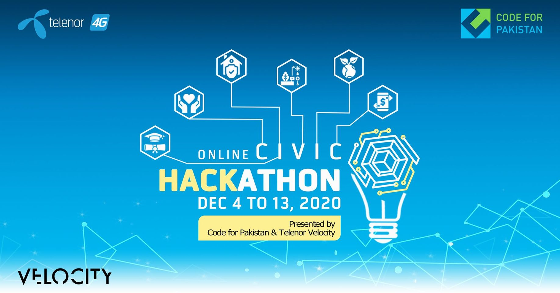 The Civic Hackathon 2020, presented by Code for Pakistan and Telenor Velocity, will take place ONLINE, Dec 4-13! You will have the opportunity to work on impactful solutions