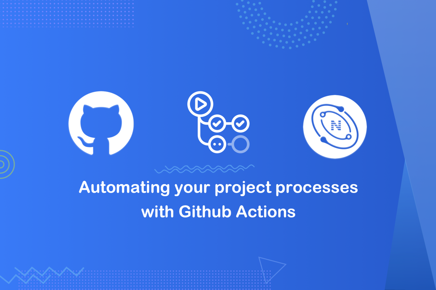Automating Your Project Processes with Github Actions