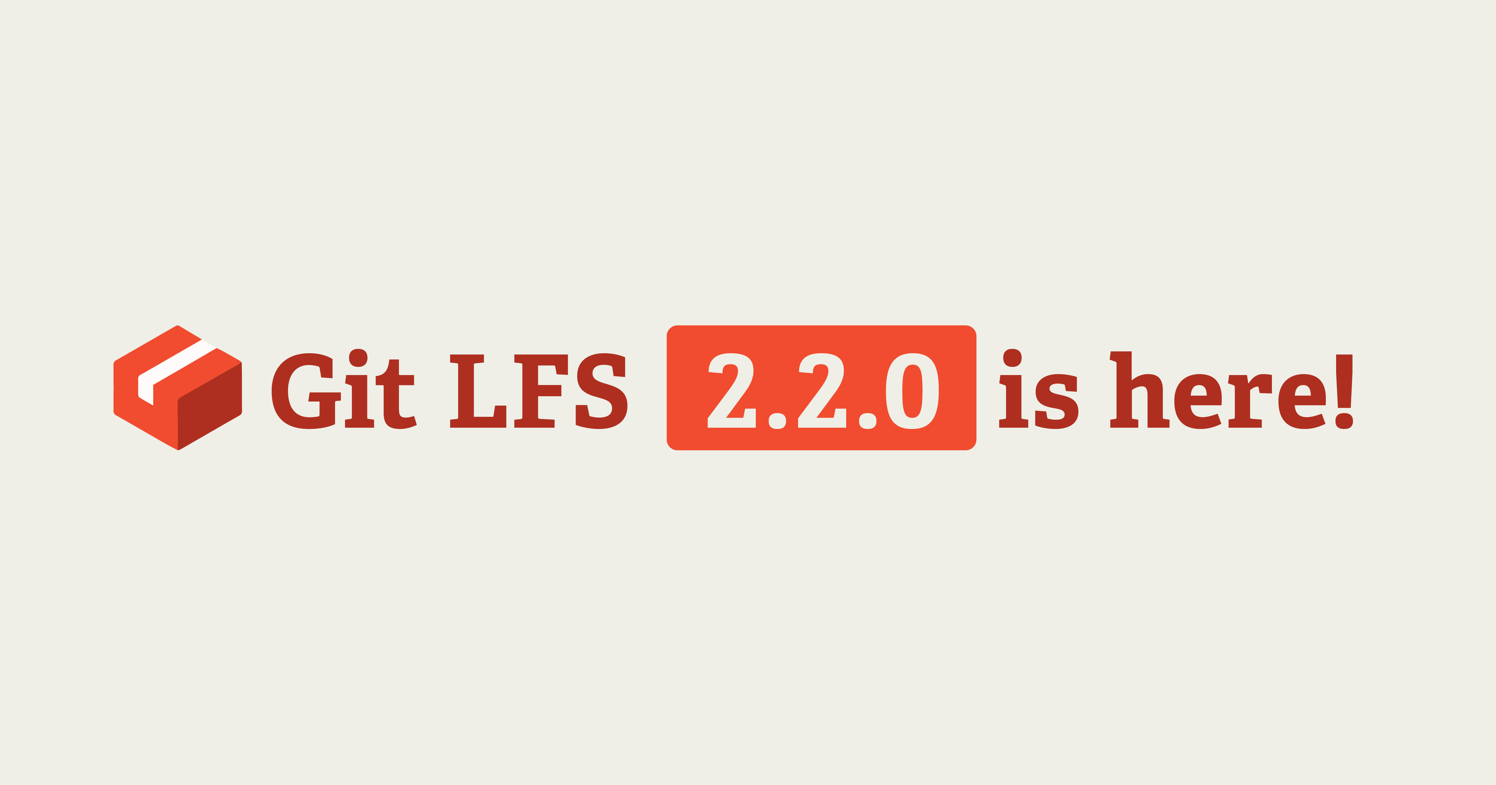 Git LFS v2.2.0 is now available