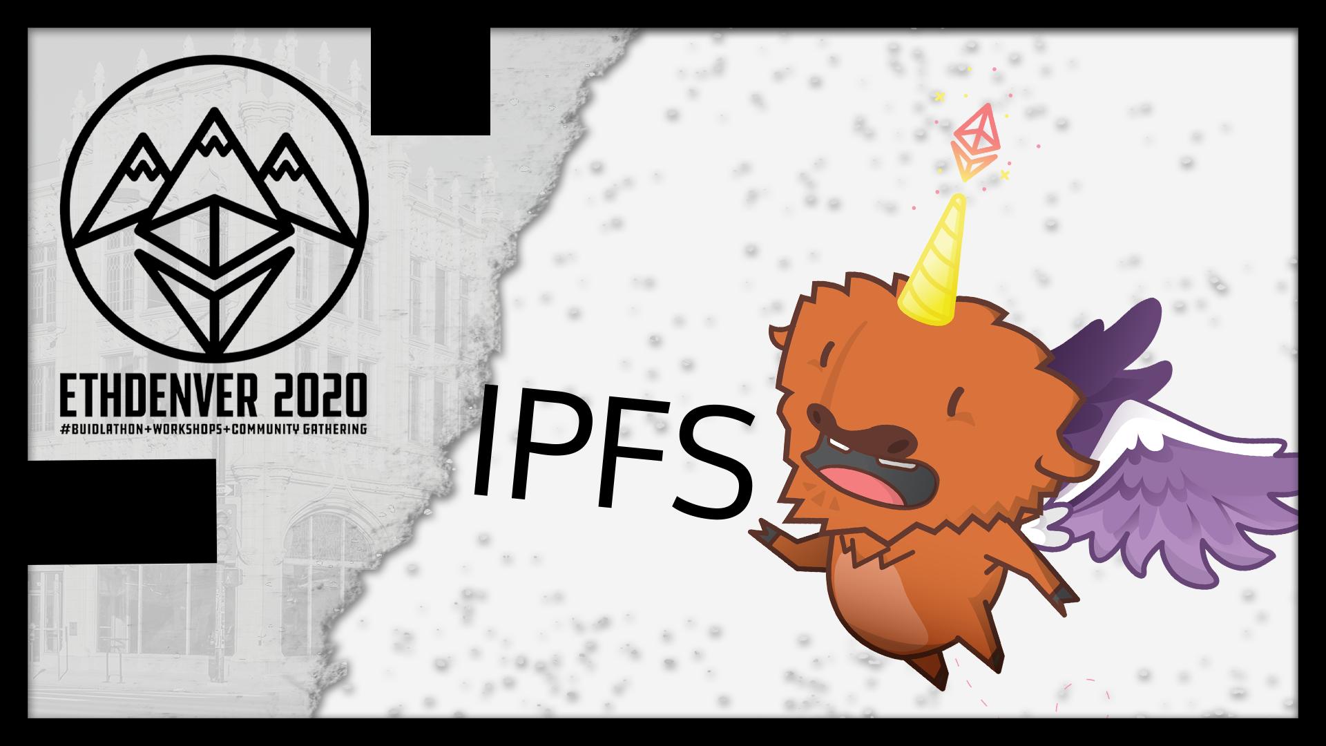 IPFS at ETHDenver 2020