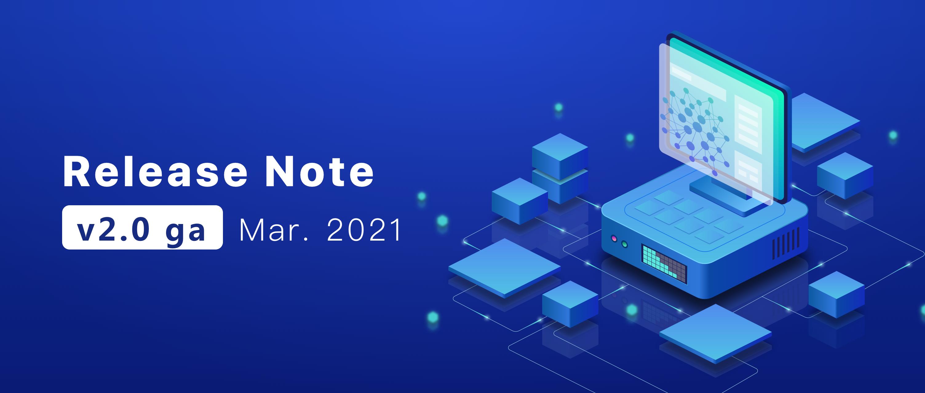 v2.0 GA Release note
