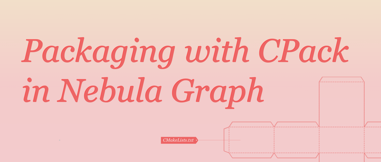 Packaging with CPack in Nebula Graph