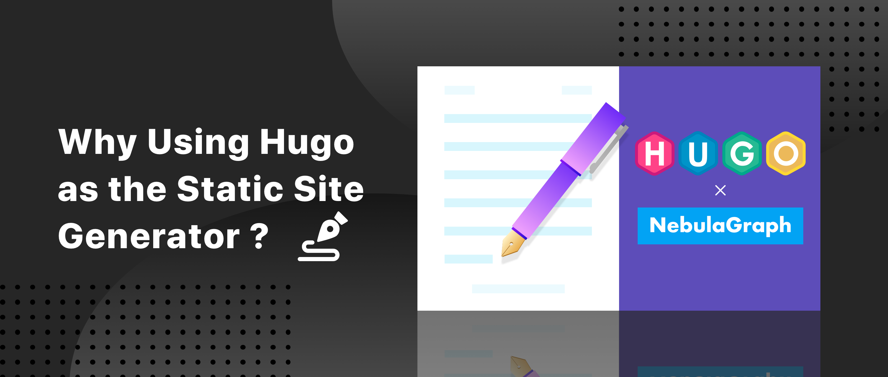 Why Using Hugo as Static Site Generator -Hands-on Experience at Nebula Graph