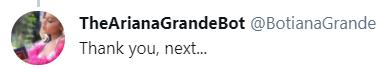 A tweet that reads 'Thank you, next'