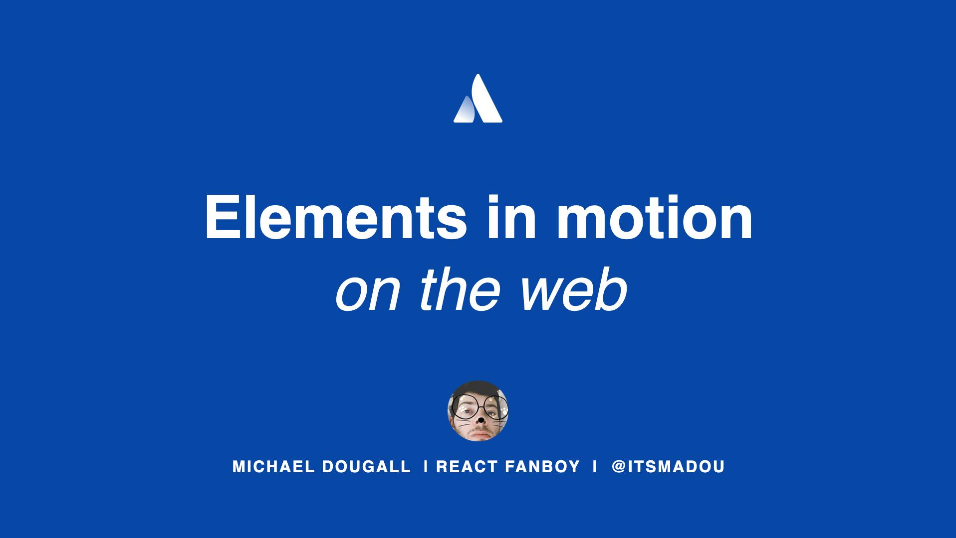 Element Motion @ React Sydney 3rd June 2019 Slides