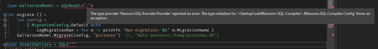 The type provider 'Rezoom.SQL.Provider.Provider' reported an error: The type initializer for '<StartupCode$Rezoom-SQL-Compiler>.$Rezoom.SQL.Compiler.Config' threw an exception.