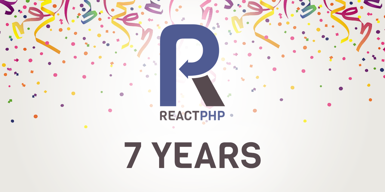 ReactPHP – 7 years
