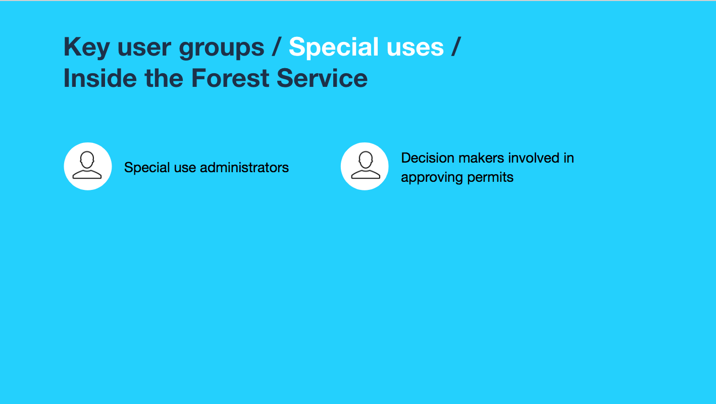 Key user groups / Special uses / Inside the Forest Service: Special use administrators; Decision makers involved in approving permits