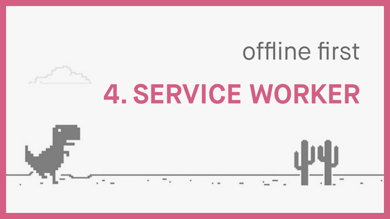 Part 4 - Service Worker & Serving Offline Pages