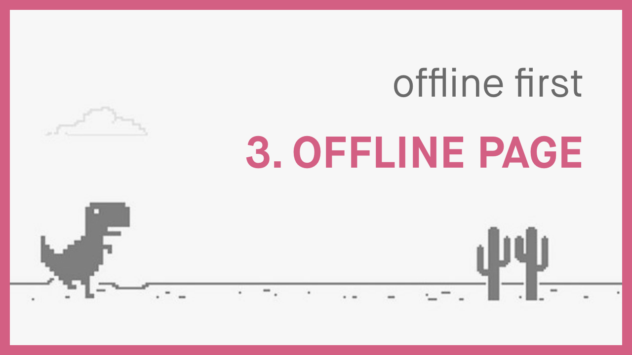 Part 3 - Creating an Offline Page