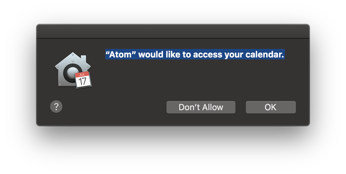 macOS Mojave: Atom requests access to Contacts and Calendars