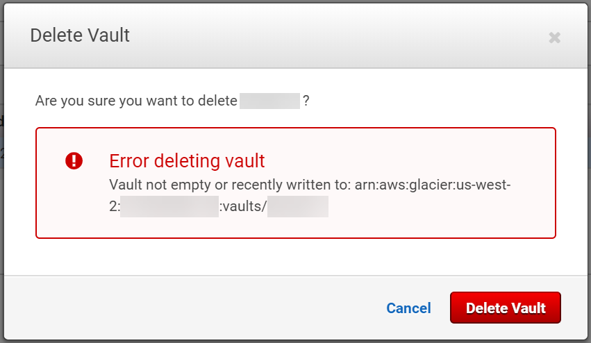 Vault not empty or recently written to: arn:aws:glacier:us-west-2:111122223333:vaults/MyValutName