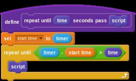 """define """"repeat until (time) seconds pass (script)"""": set (start time) to (timer), repeat until (timer - start time) > (time): script"""